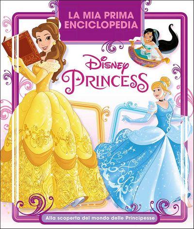 Enciclopedia dei Personaggi - La mia prima Enciclopedia delle Principesse