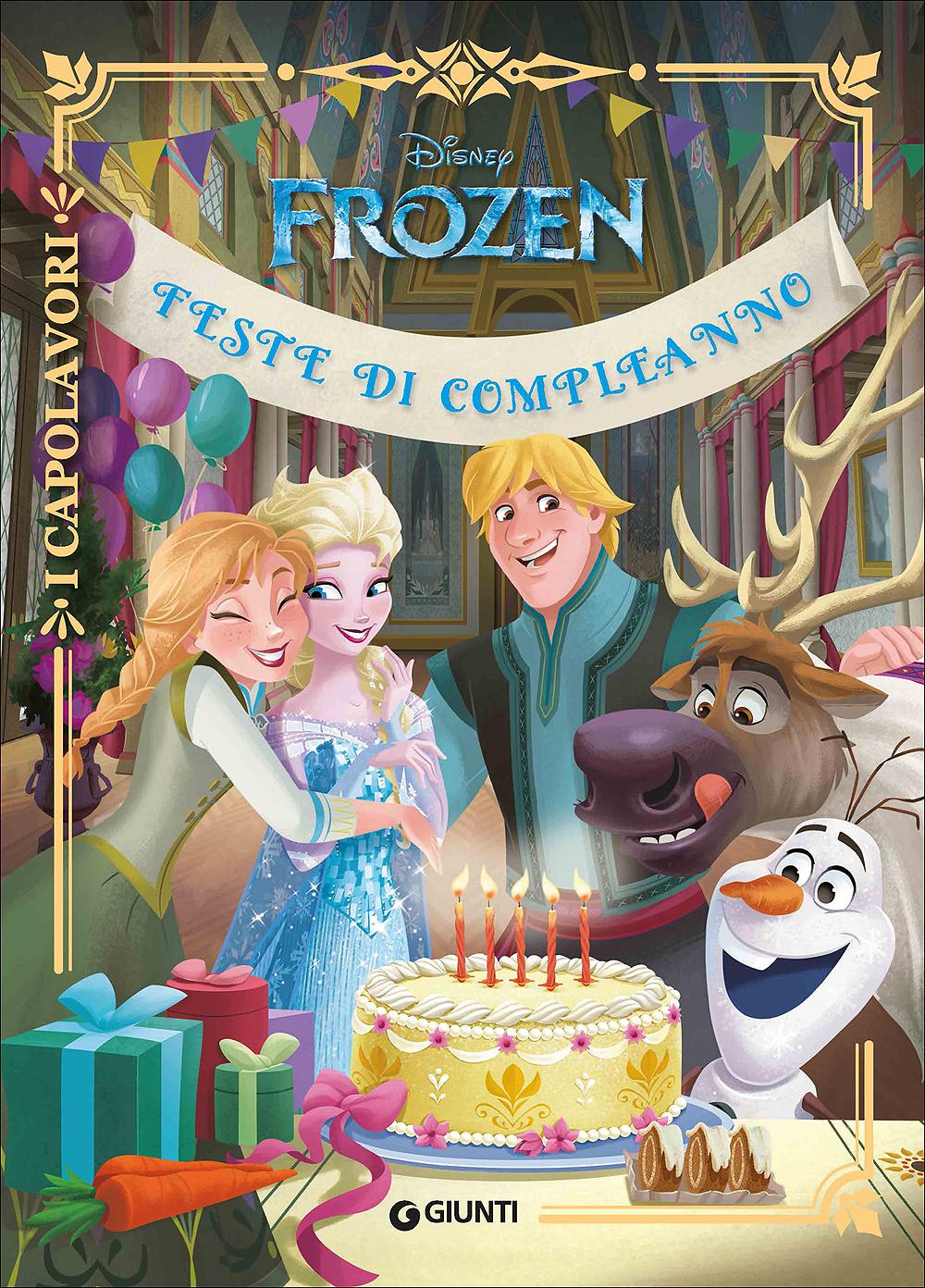 Frozen. Feste di compleanno - I Capolavori
