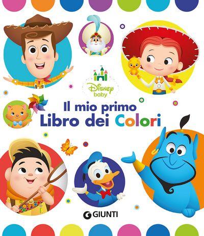 Disney Baby - Il mio primo Libro dei Colori