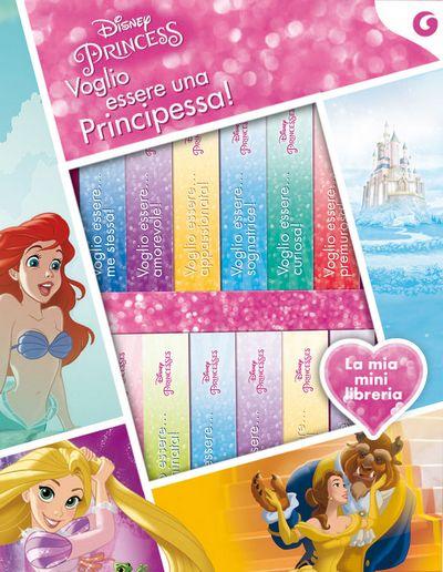 La Mini Libreria - Principesse. Voglio essere una Principessa!