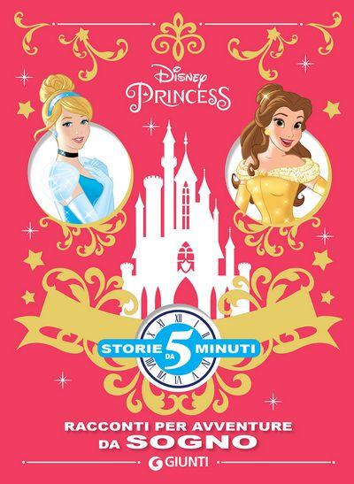 Storie da 5 minuti - Principesse. Racconti per avventure da sogno