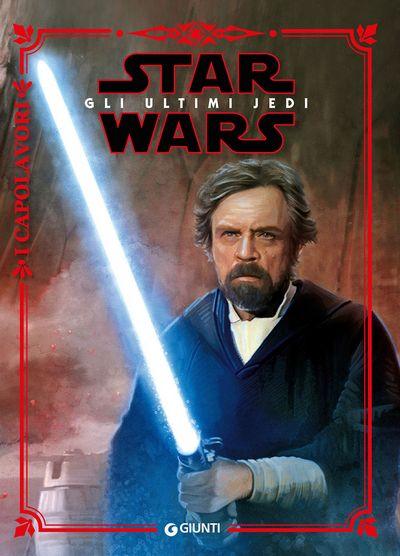 I Capolavori - Star Wars. Gli ultimi Jedi