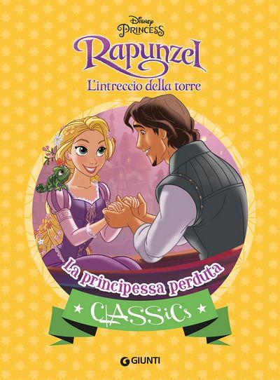 Classics - Rapunzel L'intreccio della torre. La principessa perduta