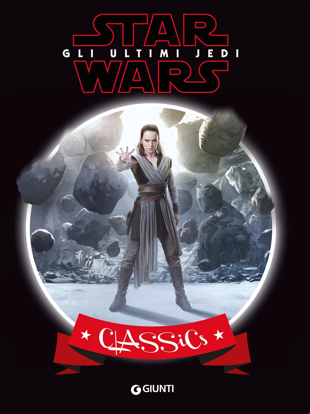 Classics - Star Wars. Gli ultimi Jedi