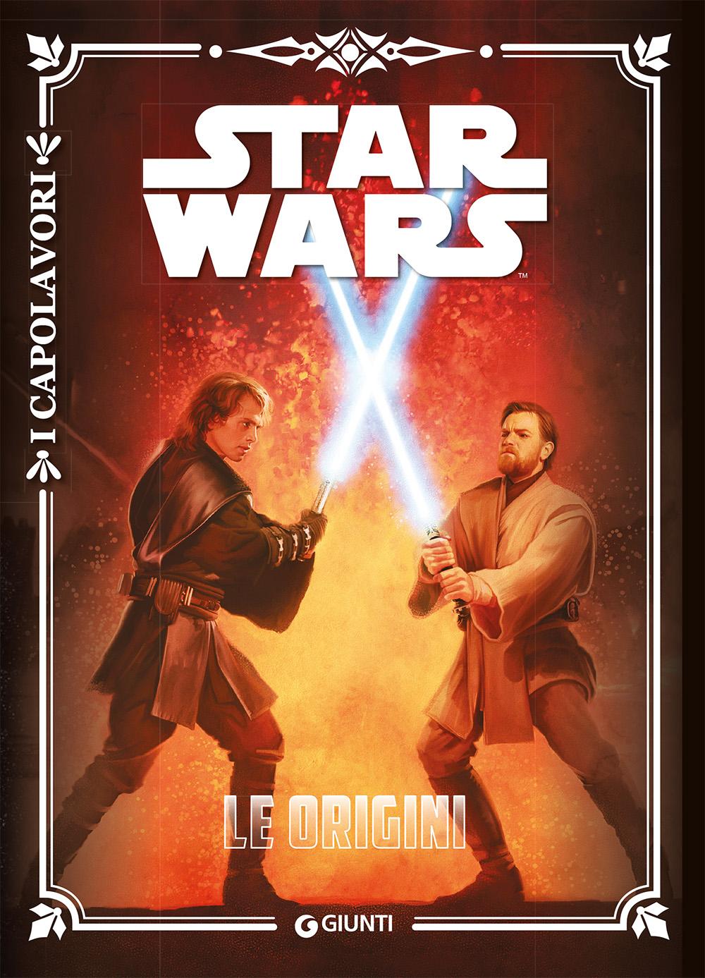 Star Wars. Le origini - I Capolavori