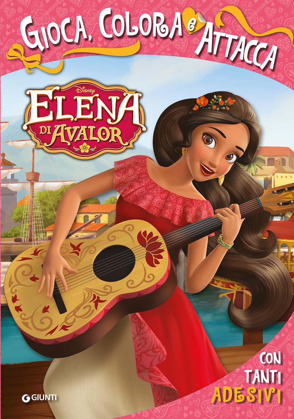 Attacca le Principesse - Elena di Avalor. Gioca, Colora e Attacca