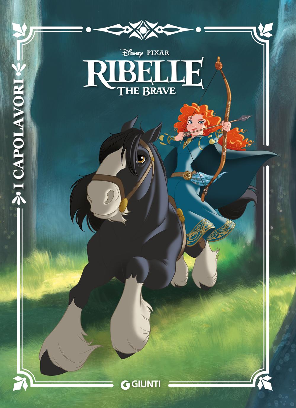 Ribelle. The Brave - I Capolavori