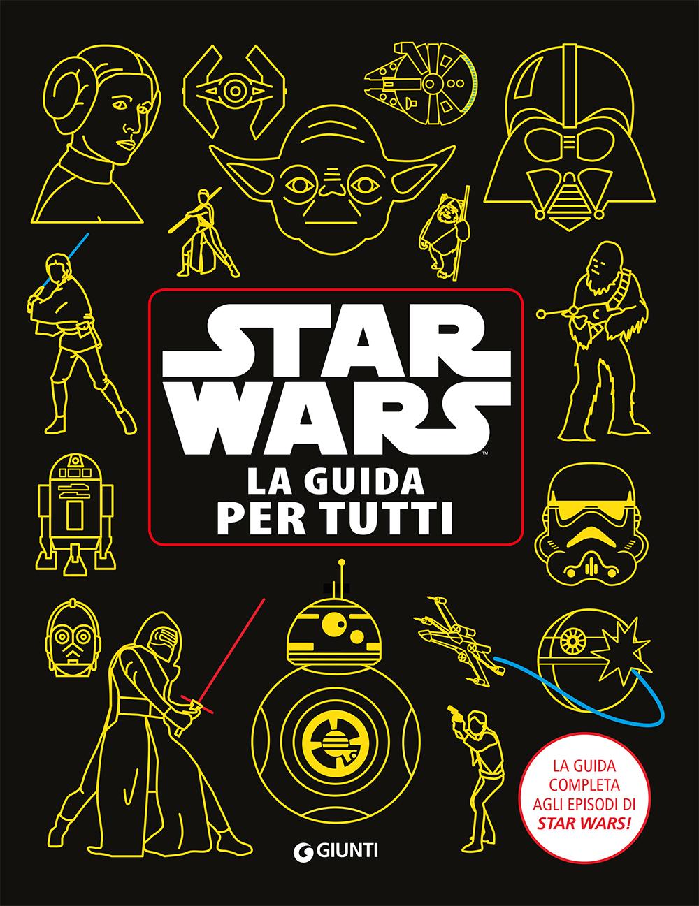 Enciclopedia dei Personaggi - Star Wars. La guida per tutti