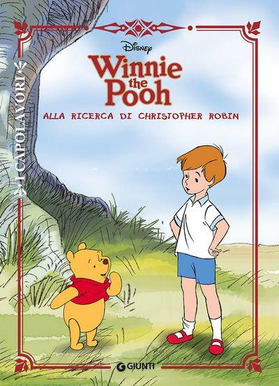 Winnie the Pooh. Alla ricerca di Christopher Robin - I Capolavori