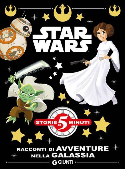Storie da 5 Minuti - Star Wars. Racconti di Avventure nella Galassia