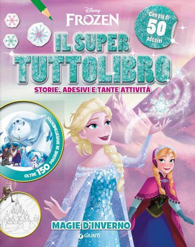Il Super Tuttolibro - Frozen. Magie d'inverno