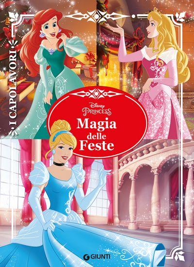 Principesse. Magia delle Feste - I Capolavori