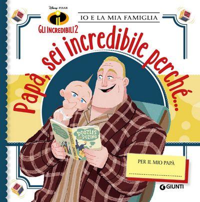 Io e la mia famiglia - Gli Incredibili 2. Papà, sei incredibile perché...
