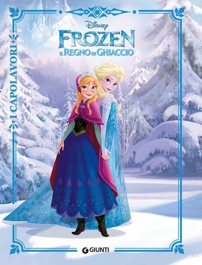 I Capolavori - Frozen. Il Regno di Ghiaccio