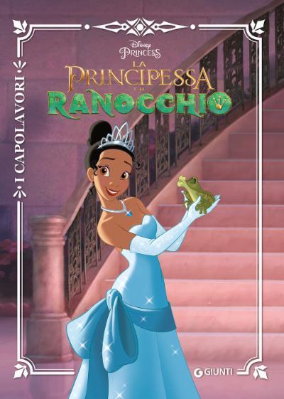 La principessa e il Ranocchio - I Capolavori