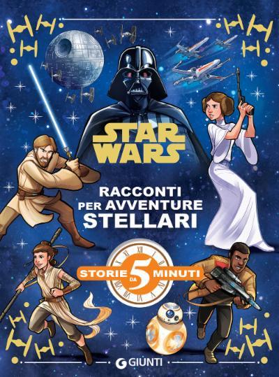 Storie da 5 Minuti - Star Wars. Racconti per avventure stellari