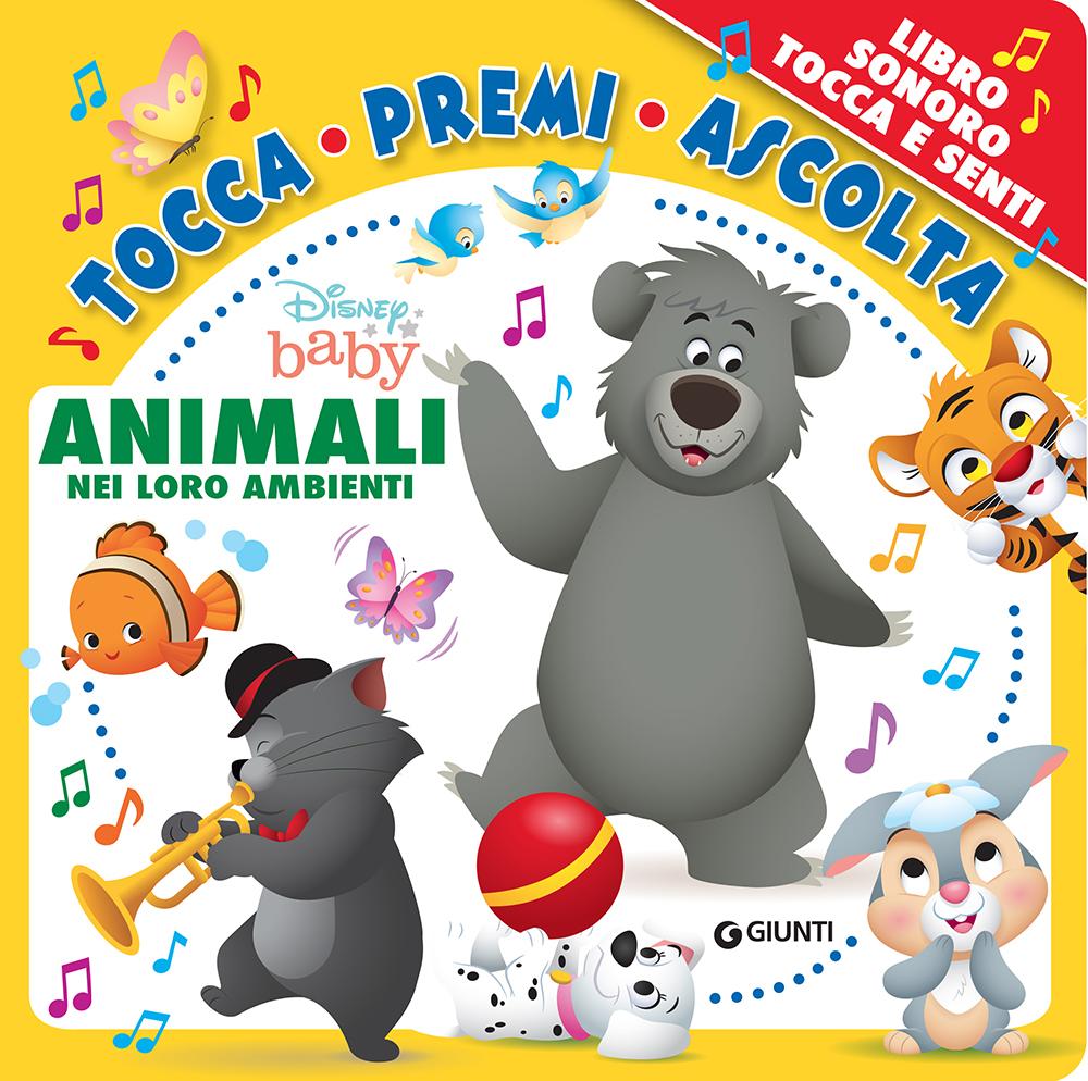 Tocca, Premi, Ascolta - Animali nei loro ambienti. Disney Baby