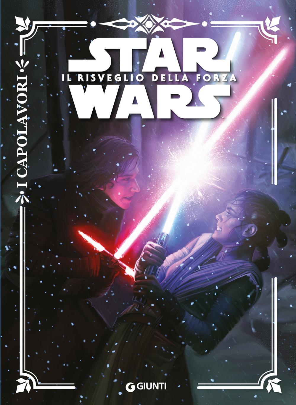 Star Wars. Il risveglio della forza - I Capolavori