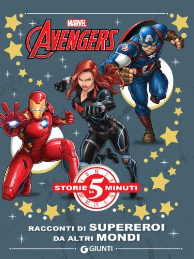 Storie da 5 Minuti - Avengers. Racconti di supereroi da altri mondi