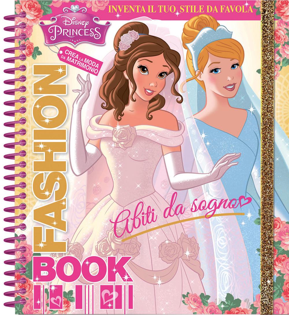 Fashion Book - Abiti da sogno Principesse