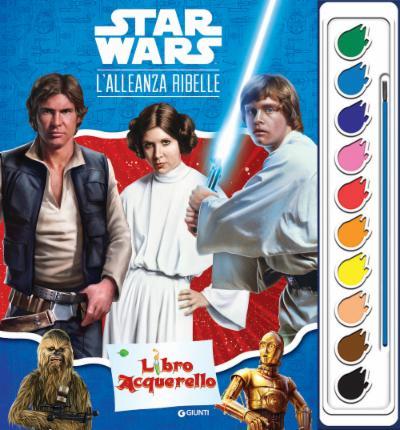 Libro Acquerello - L'alleanza ribelle. Star Wars