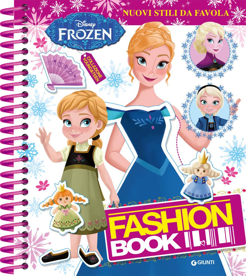 Fashion Book - Frozen. Nuovi Stili da Favola