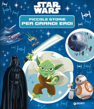 Star Wars - Contastorie - Piccole storie per grandi eroi