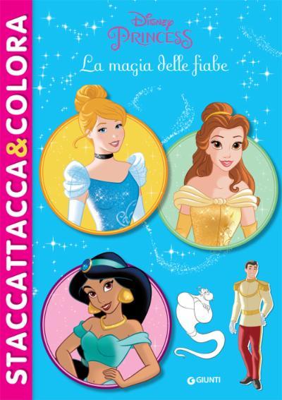 Staccattacca&colora Disney Princess La magia delle fiabe