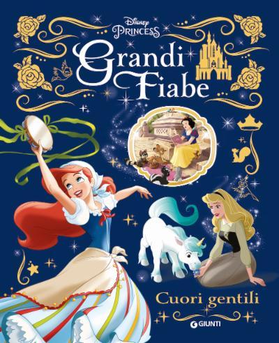 Cuori gentili Principesse Grandi Fiabe Disney