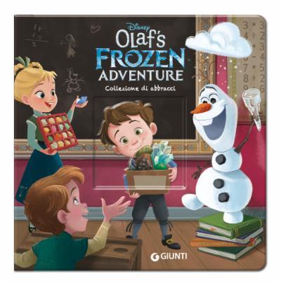 Olaf's Frozen Adventure. Collezione di abbracci. Magie Cartonate