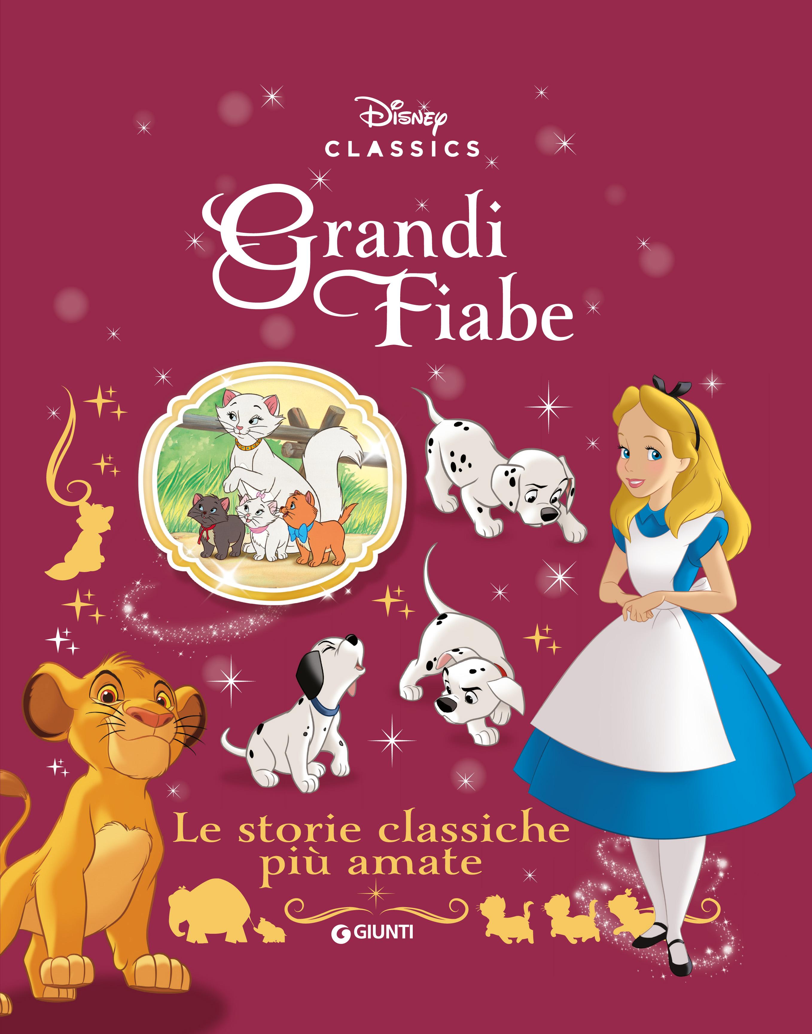 Le storie classiche più amate Grandi Fiabe Disney