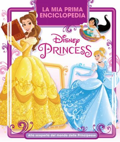 Enciclopedia dei Personaggi. La mia prima enciclopedia delle principesse