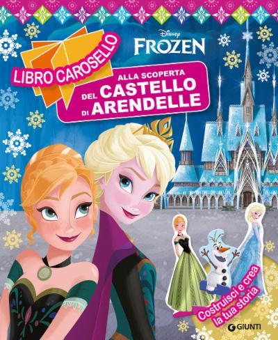 Libro carosello Disney Frozen - Alla scoperta del castello di Arendelle