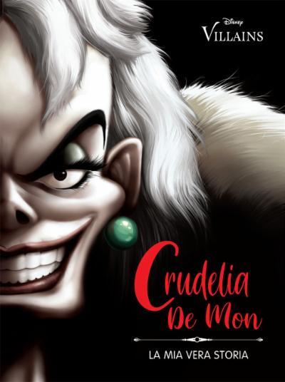Crudelia De Mon La mia vera storia - Disney Villains