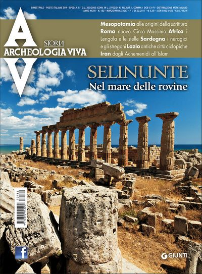 Archeologia Viva n. 182 - marzo/aprile 2017