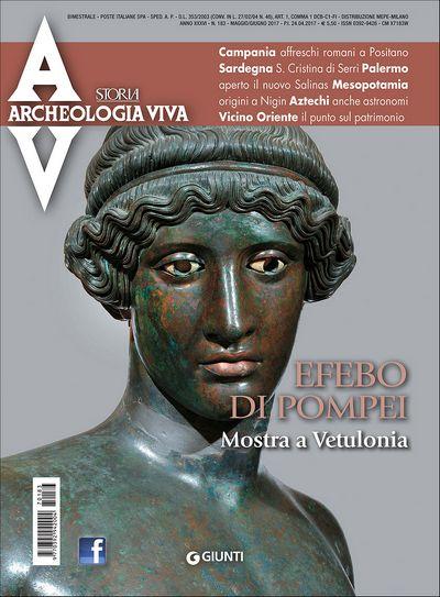 Archeologia Viva n. 183 - maggio/giugno 2017