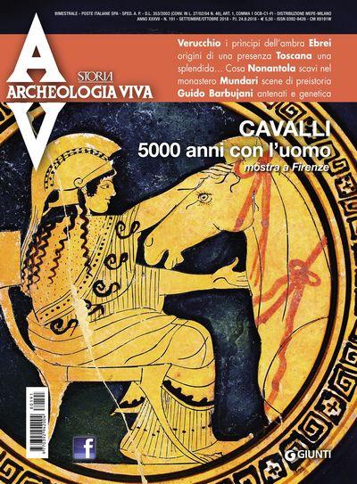 Archeologia Viva n. 191 - settembre/ottobre 2018
