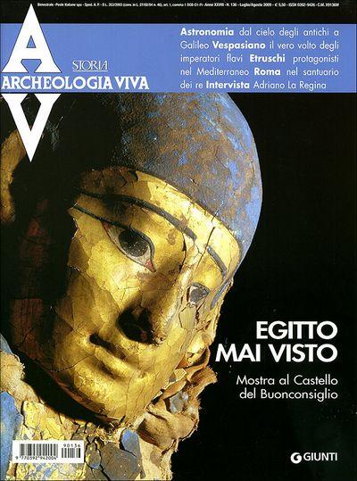 Archeologia Viva n. 136 - luglio/agosto 2009