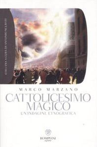 Cattolicesimo magico. Un'indagine etnografica