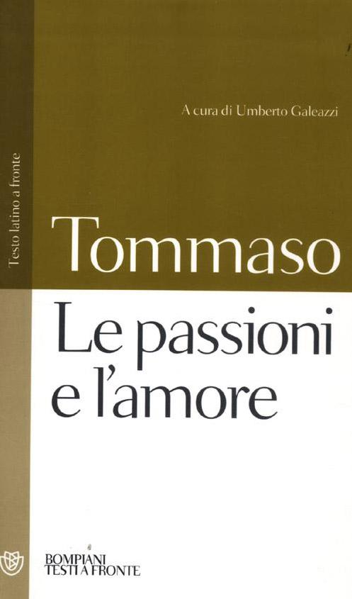 Le passioni e l'amore. Testo latino a fronte