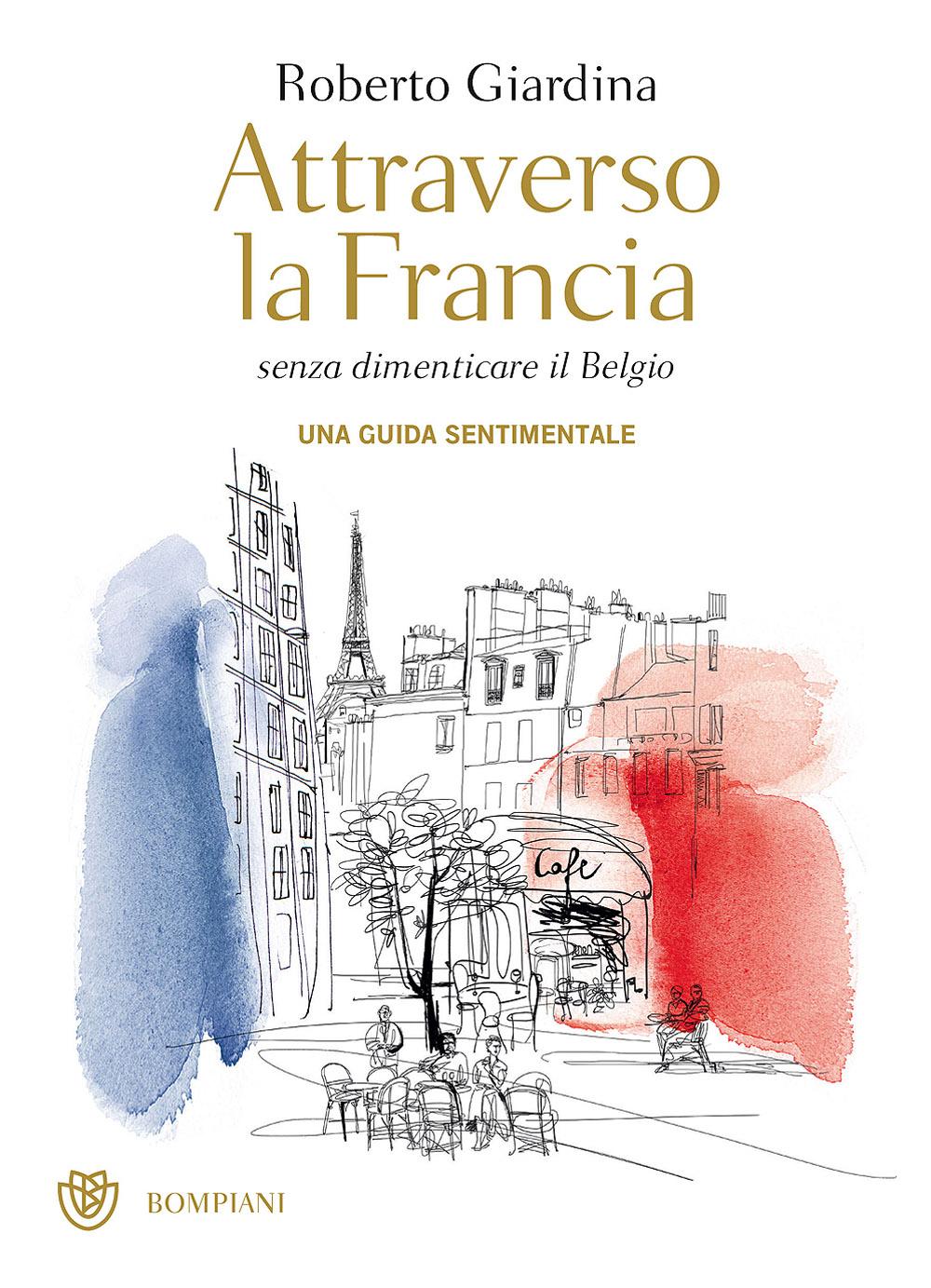 Attraverso la Francia senza dimenticare il Belgio