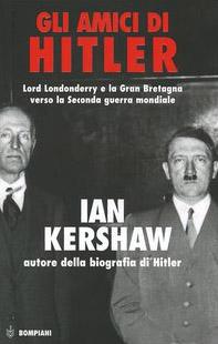 Gli amici di Hitler. Lord Londonderry, la Gran Bretagna verso la via della guerra