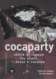 Cocaparty. Storie di ragazzi fra sballi, sesso e cocaina
