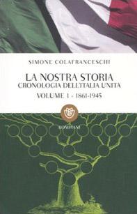 La nostra storia. Cronologia dell'Italia unita