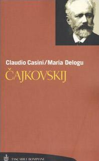 Cajkovskij. La vita. Tutte le composizioni