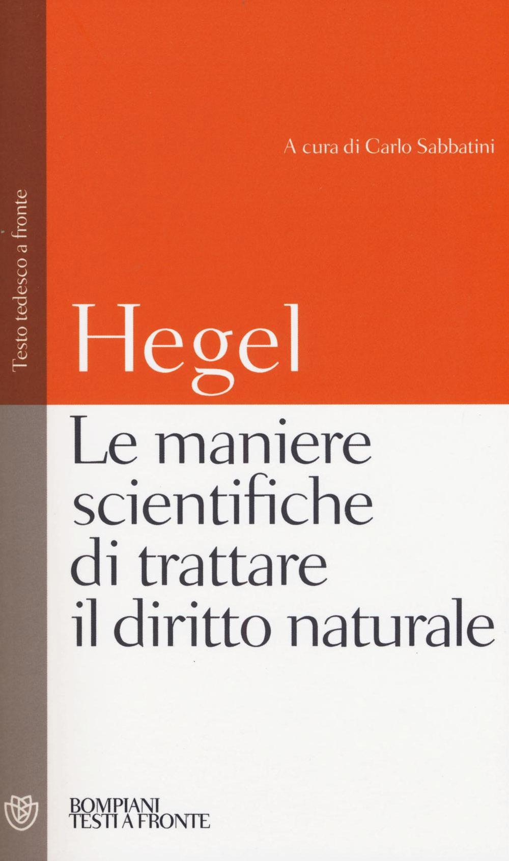 Le maniere scientifiche di trattare il diritto naturale. Testo tedesco a fronte