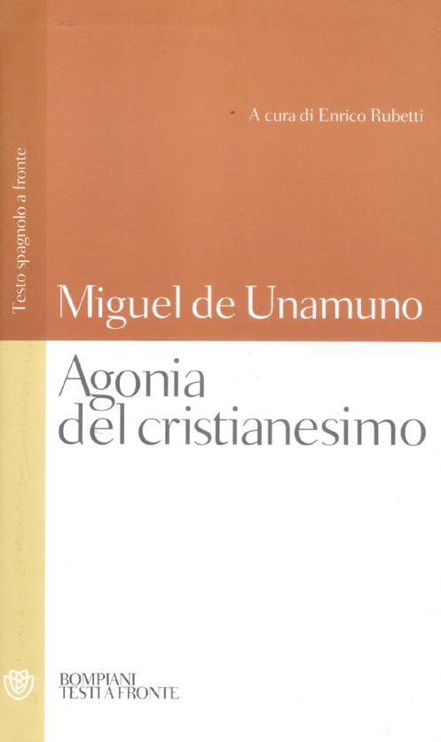 Agonia del cristianesimo. Testo spagnolo a fronte