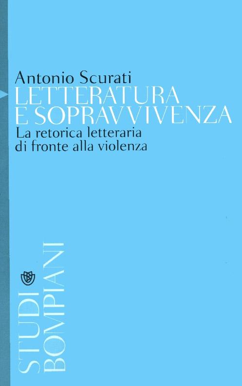 Letteratura e sopravvivenza. La retorica letteraria di fronte alla violenza