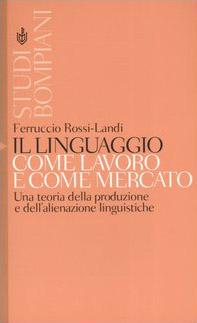 Il linguaggio come lavoro e come mercato. Una teoria della produzione e dell'alienazione linguistiche