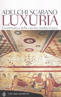 Luxuria. Grammatica della cucina mediterranea